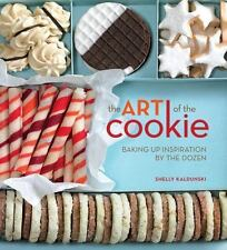The Art of the Cookie: Baking Up Inspiration by the Dozen - LikeNew - Kaldunski,