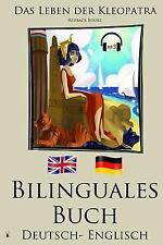 Englisch Lernen - Bilinguales Buch Mit Hörbuch - das Leben der Kleopatra...