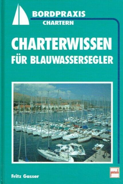 Gasser, Fritz: Charterwissen für Blauwassersegler