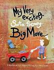 My Very Exciting, Sorta Scary, Big Move: A Workbook for Children Moving to a New Home by Lori Attanasio Woodring Ph D (Paperback / softback, 2013)