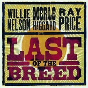 WILLIE-NELSON-MERLE-HAGGARD-034-LAST-OF-THE-BREED-034-2-CD