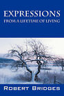 Expressions: From a Lifetime of Living by Robert A Bridges (Paperback / softback, 2008)