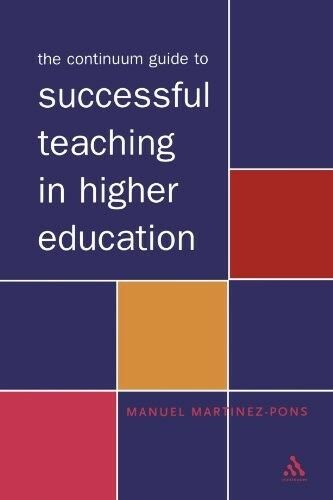 The Continuum Guide to Successful Teaching in Higher Education, Martinez-Pons, M