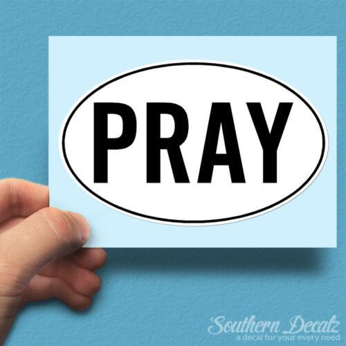 "Pray Euro Oval Vinyl Decal Sticker c39-6/"" x 3.75/"""