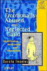The Emotionally Abused and Neglected Child: Identification, Assessment and Intervention by Dorota Iwaniec (Paperback, 1995)