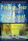 Position Your Faith for Great Success by Stephanie M. Franklin (Hardback, 2010)