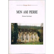 Mon AMI PIERRE dédicacé par Georges BOUÉ Roman Gascon Historique en Brulhois...