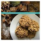 For the Love of Cookies: 20 Amazing Recipes Filled with Chewy, Gooey Goodness by Christopher Michael Lostegaard Mohs (Paperback / softback, 2014)