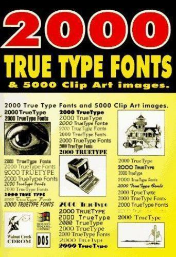 2000 True Type Fonts by Walnut Creek CD-ROM Staff