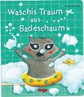 Waschis Traum aus Badeschaum von Martina Badstuber (2015, Gebundene Ausgabe)