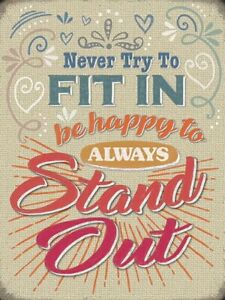 Never Try To Fit In Be Happy To Always Stand Out Small Metal//Steel Wall Sign