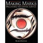 Making Marks Discovering The Ceramic Surface 9781574983043 by Robin Hopper