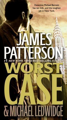 Worst Case (Michael Bennett) by James Patterson & Michael Ledwidge