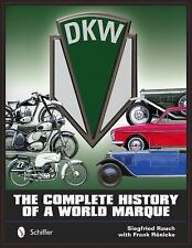 DKW - THE COMPLETE HISTORY OF A  - FRANK RONICKE SIEGFRIED RAUCH (HARDCOVER) NEW