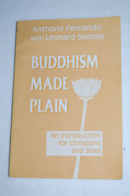 Buddhism Made Plain : An Introduction for Christians and Jews by Antony Fernando