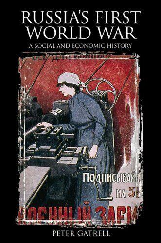 Russia's First Weltkrieg: A Social und Economic History von Gatrell,Peter
