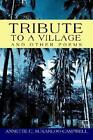 Tribute to a Village and Other Poems by Sukarloo-campbell Annet 9780595316984