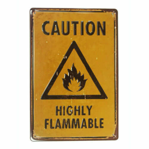 CAUTION HIGHLY FLAMMABLE  RUSTIC  EMBOSSED METAL SIGN