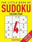 The Little Book of Sudoku 4 by Gareth Moore (Paperback, 2008)