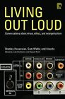 Living Out Loud: Conversations About Virtue, Ethics and Evangelicalism by Samuel Wells, Luke Bretherton, Russell Rook (Paperback, 2010)