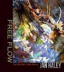 Free Flow: The Gila River in New Mexico by Jan Haley (Paperback, 2008)