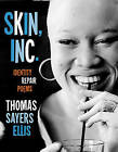 Skin, Inc.: Identity Repair Poems by Thomas Sayers Ellis (Hardback, 2010)