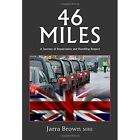 46 Miles: A Journey of Repatriation and Humbling Respect by Jarra Brown (Paperback, 2015)