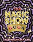 The Magic Show Book by DK (Hardback, 2016)