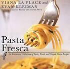 Pasta Fresca: An Exuberant Collection of Fresh, Vivid, and Simple Pasta Recipes by Evan Kleiman, Viana La Place (Paperback / softback, 2001)