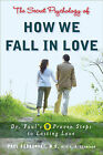 The Secret Psychology of How We Fall in Love: Dr. Paul's 9 Proven Steps to Lasting Love by Paul Dobransky (Paperback, 2007)