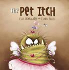 The Pet Itch by Elli Woollard (Paperback, 2013)