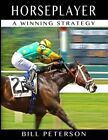 Horseplayer: A Winning Strategy by MR Bill Peterson (Paperback / softback, 2014)