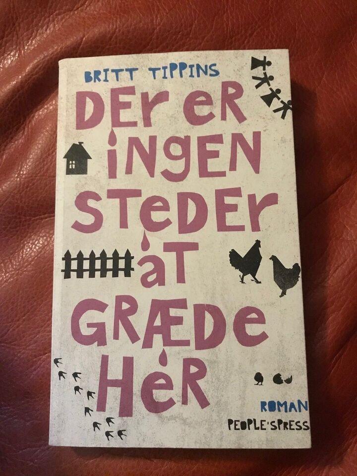 Det er ingen steder at græde her , Britt Tippins, genre: