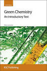 Green Chemistry: An Introductory Text by Mike Lancaster (Hardback, 2010)