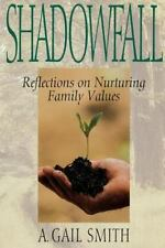 Shadowfall: Reflections On Nurturing Family Values Smith, A Gail Hardcover