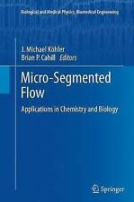 Micro-Segmented Flow: Applications in Chemistry and Biology by...