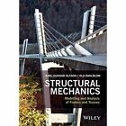 Structural Mechanics Modelling and Analysis of Frames and Trusses 9781119159339