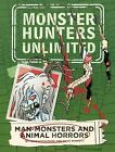 Monster Hunters Unlimited: Man-Monsters and Animal Horrors by John Gatehouse (Hardback, 2014)