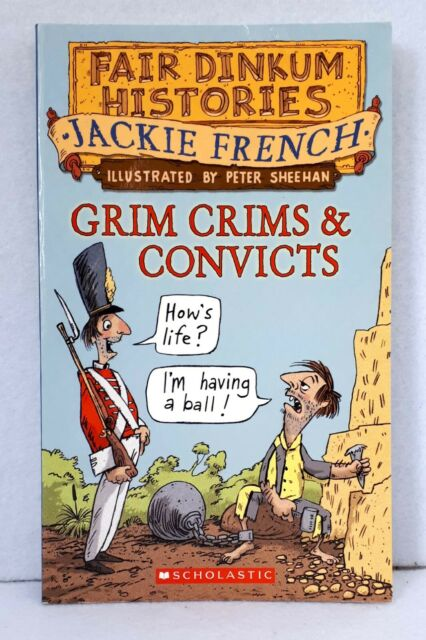 Grim Crims and Convicts by Jackie French illustrated children's non ficiton used