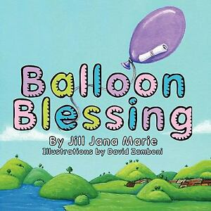 Balloon-Blessing-by-Jill-Jana-Marie-Illustrations-by-David-Zamboni-Paperback