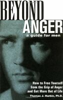 Beyond Anger: A Guide For Men: How To Free Yourself From The Grip Of Anger And on Sale