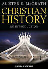 Christian History - an Introduction by Alister E. McGrath (Paperback, 2013)