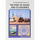 An Illustrated History of the Port of Goole and its Railways by Irwell Press (Paperback, 2016)