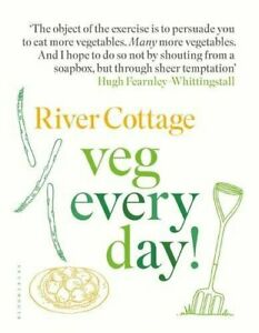 River Cottage Veg Every Day by Hugh Fearnley-Whittingstall (Hardcover 2018) Book