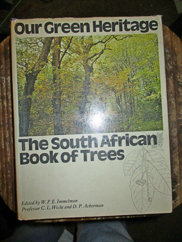 Our Green Heritage .The South African Book of Trees