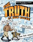 The Truth Is Out There: Brendan & Erc in Exile, Volume 1 by Catholic Answers (Paperback / softback, 2013)