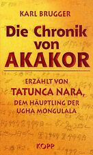 DIE CHRONIK VON AKAKOR - Karl Brugger BUCH - KOPP VERLAG