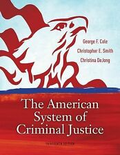 Cengage Advantage Books: The American System of Criminal Justice by Cole, Georg
