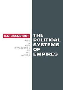 Political-Systems-of-Empires-Paperback-by-Eisenstadt-S-N-Brand-New-Free
