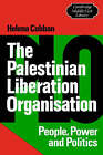 The Palestinian Liberation Organisation: People, Power and Politics by Helena Cobban (Paperback, 1984)